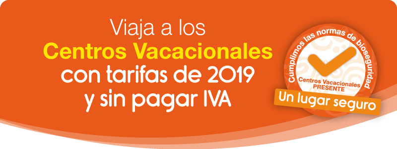 Viaja a nuestros Centros Vacacionales con tarifas del 2019 y sin pagar IVA